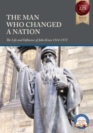 THe Man Who Changed a Nation The Life and Influence of John Knox.jpg